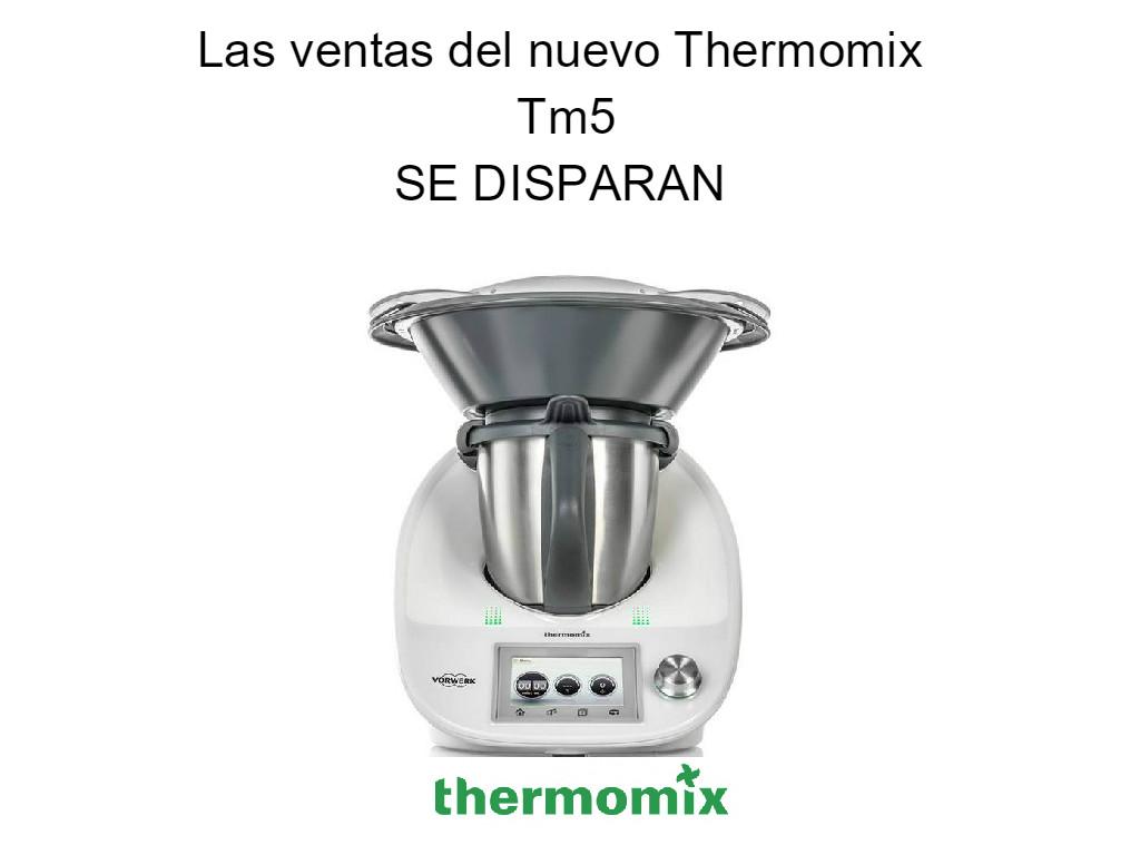 Las ventas del nuevo Thermomix® , Tm5 se disparan.