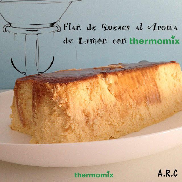 Flan de Quesos al aroma de Limón con Thermomix®