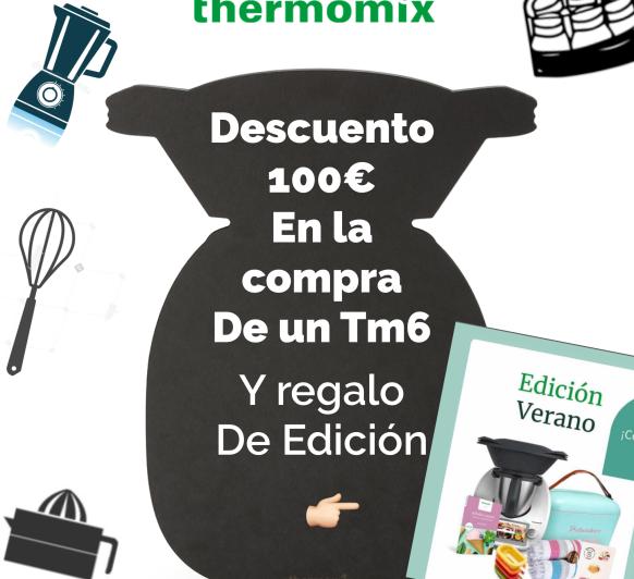 DESCUENTO DE 100€ MAS REGALO DE SET VERANO EN LA COMPRA DE UN Thermomix®