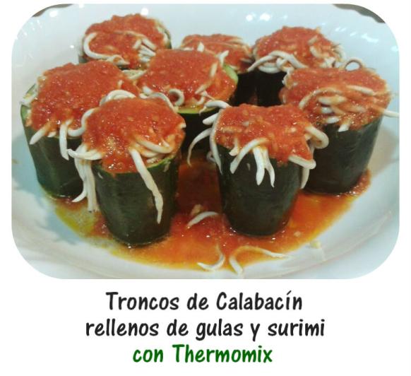 TRONCOS DE CALABACÍN RELLENOS DE GULAS Y SURIMI CON Thermomix®