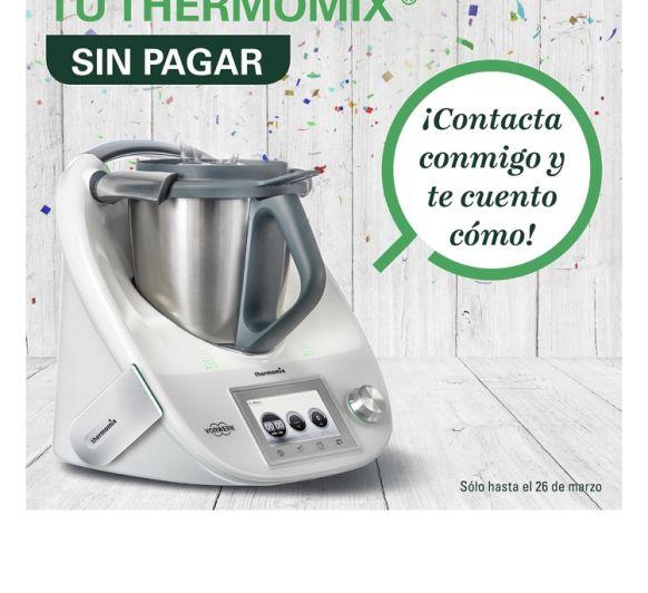 TE GUSTARIA CONSEGUIR UN Thermomix® SIN PAGAR Y ADEMÁS CONSEGUIR ALGO DE DINERILLO!!!!