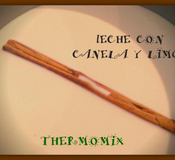 LECHE CON CANELA Y LIMON - Thermomix®