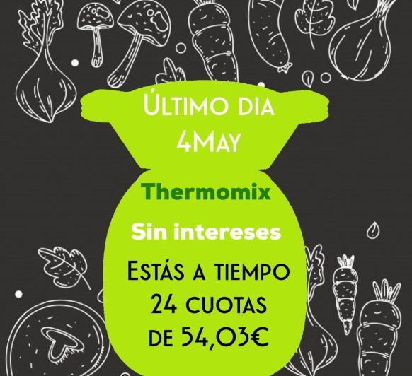 ULTIMAS HORAS PARA ADQUIRIR TU Thermomix® EN COMODOS PLAZOS, SIN INTERESES